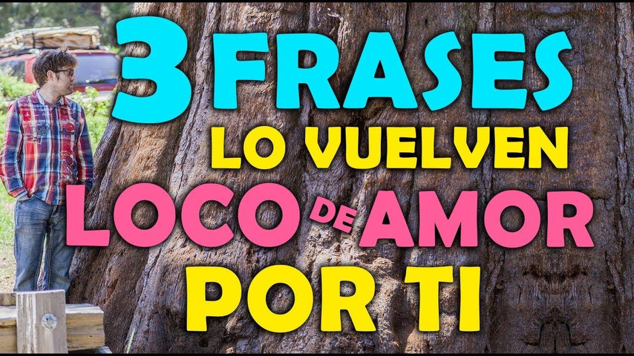 3 Frases Que Hacen Volver Loco De Amor A Un Hombre Por Ti Youtube