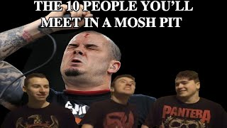 The 10 People You'll Meet in a Mosh Pit
