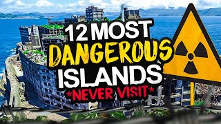 The 12 Most Dangerous Islands