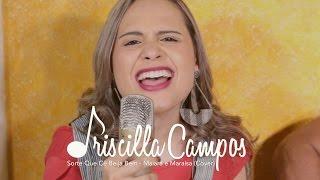 Baixar Priscilla Campos - Sorte Que Cê Beija Bem - (Maiara e Maraisa) - Cover