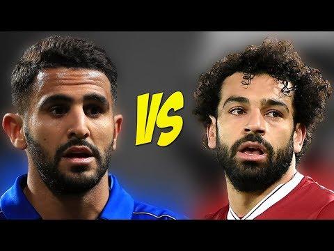 محمد صلاح VS رياض محرز - من هو أفضل لاعب؟