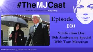 The MJCast - Episode 010: Vindication Day 10th Anniversary Special With Tom Mesereau