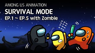 어몽어스 좀비 생존게임모드 EP1~EP5 모아보기 | Among us animation Survival mode with zombie Complete edition EP1~EP5
