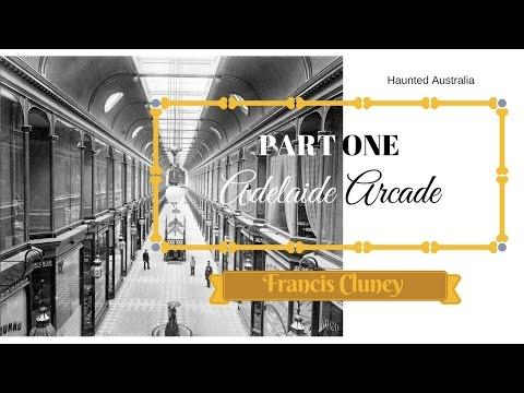 Haunted Australia-  Part One: Adelaide Arcade