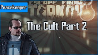 The Cult Part 2 - Peacekeeper Task - Escape from Tarkov Questing Guide EFT