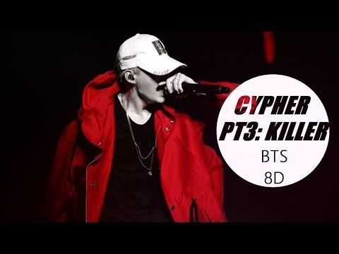 BTS (방탄소년단) - CYPHER PT3 : KILLER [8D USE HEADPHONE] 🎧