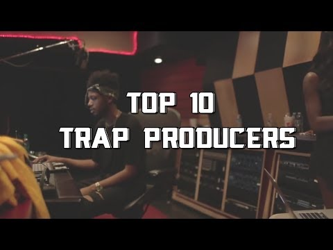 Top 10 | Trap Producers