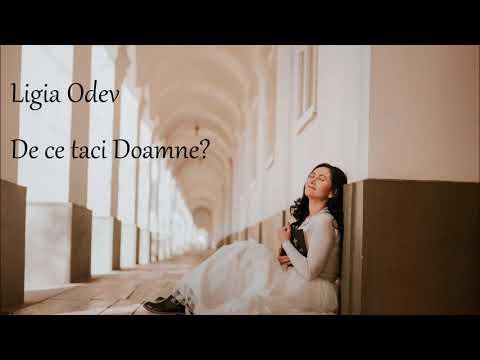 Ligia Odev - De ce taci Doamne?