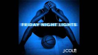 J. Cole - Love Me Not | Friday Night Lights