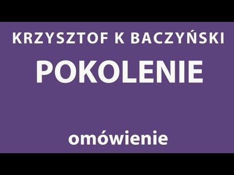 K K Baczyński Pokolenie Analiza Wiersza Youtube