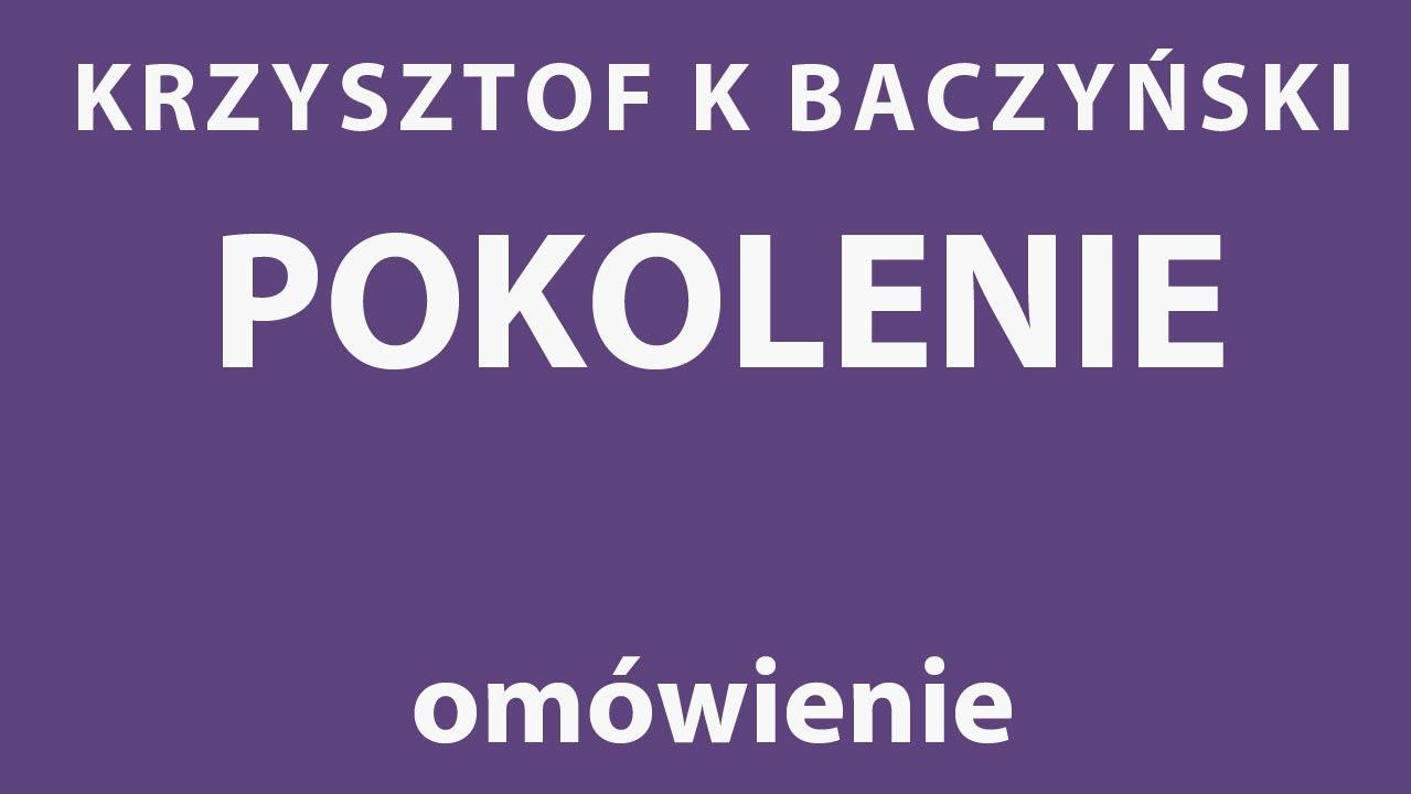 K K Baczyński Pokolenie Analiza Wiersza
