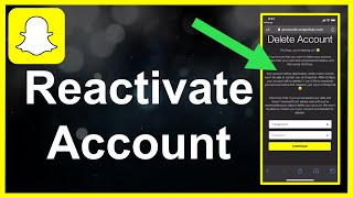 How To Reactivate Your Snapchat Account