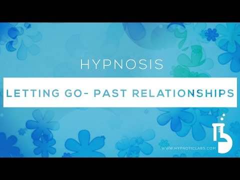 Hypnosis for Letting Go of Past Relationships (Guided Meditation)