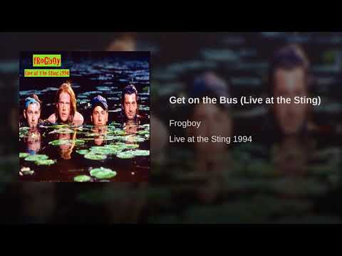 Get on the Bus (Live at the Sting)