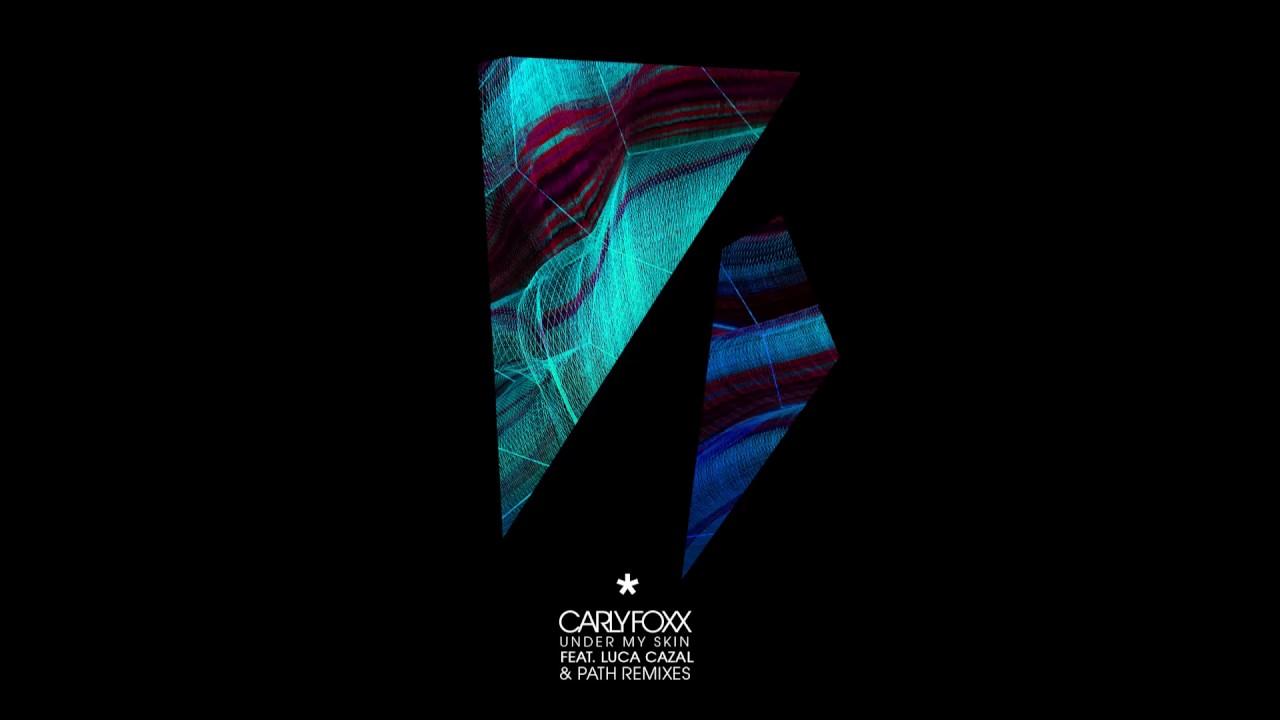 Carly Foxx Under My Skin Original Mix Youtube