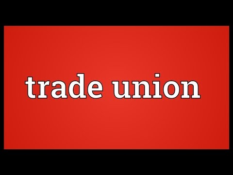 Trade union Meaning