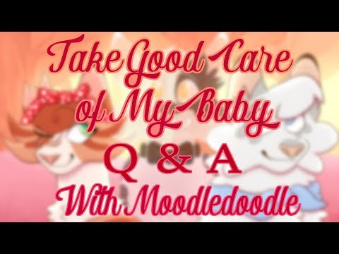 Take Good Care Of My Baby - Q&A With Moodledoodle