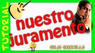 Nuestro Juramento - Julio Jaramillo - kalinchita como tocar acordes