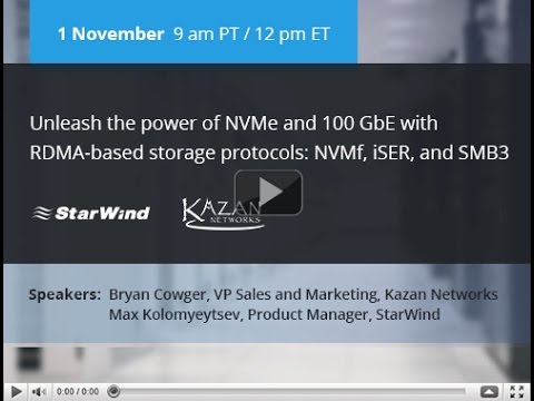 Unleash the power of NVMe and 100 GbE with RDMA-based storage protocols: NVMf, iSER, and SMB3