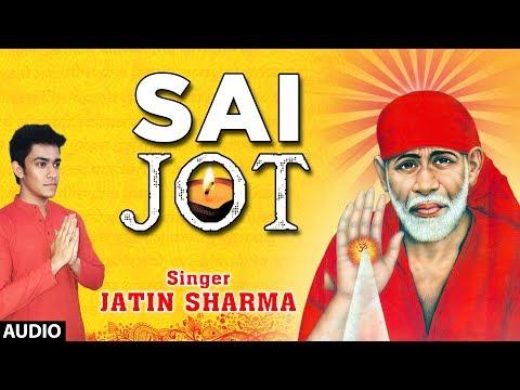 Sai Jot I Sai Bhajan I JATIN SHARMA (Student of T-Series Stage Works Academy) I Full Audio Song