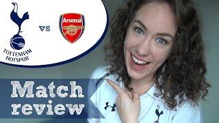 MATCH REVIEW: Spurs 2 - 0 Arsenal   What A Victory!   Premier League 2016/17