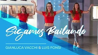 Sigamos Bailando - Gianluca Vacchi & Luis Fonsi - Easy Fitness Dance Video - Choreography