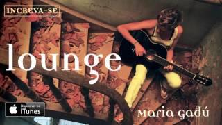 Maria Gadú - Lounge [Áudio Oficial]