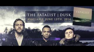 "THE FATALIST - ""DUSK"""