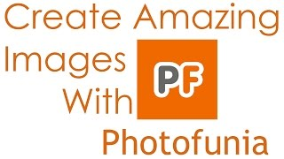 Create Amazing Images with PhotoFunia!(Free)