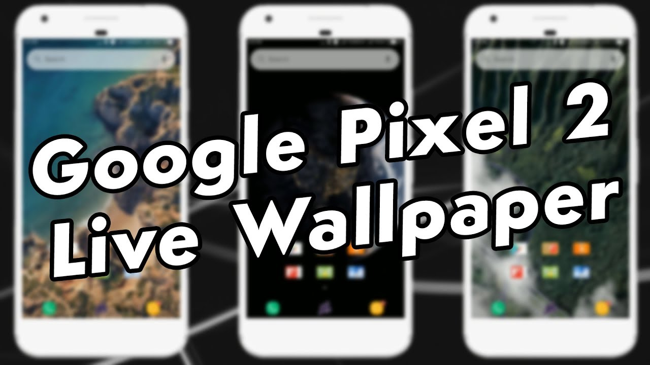 Google Pixel 2 Live Wallpaper! For Any Phone