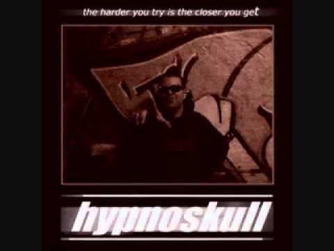 Hypnoskull - The harder you try is the closer you get