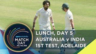 Matchday LIVE, India v Australia, 1st Test, day 5, lunch