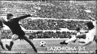 Lazio-roma 2-1  9/12/1973  Radiocronaca Di Claudio Ferretti  Tutto Il Calcio Minuto Per Minuto