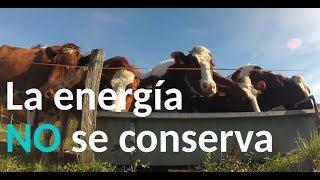 La energía NO se conserva