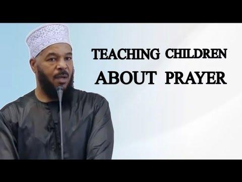 Teaching Children About Prayer   Dr  Bilal Philips HD