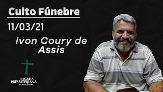 Culto Fúnebre - 11/03/2021 - 13h30 - Ivon Coury de Assis