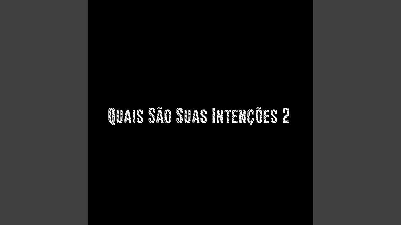 Quais Sao Suas Intencoes 2 (feat. Cartel MCS)