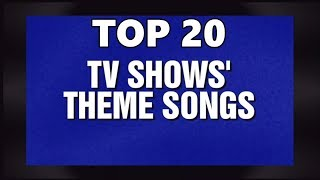 Top 10 TV Theme Songs (20 Songs) Greatest Hits (Television)
