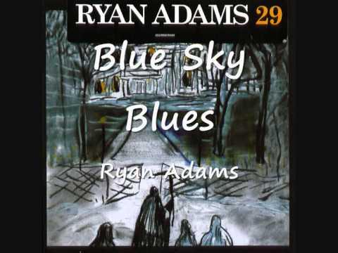 04 Blue Sky Blues - Ryan Adams