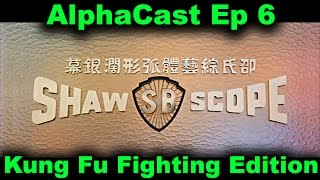 Alphacast Ep 6 - Everyone was Kung Fu Fighting