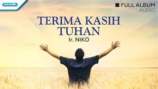 Download lagu Terima Kasih Tuhan - Ir. Niko (Audio full album)