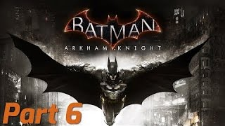 BATMAN ARKHAM KNIGHT gameplay part 6