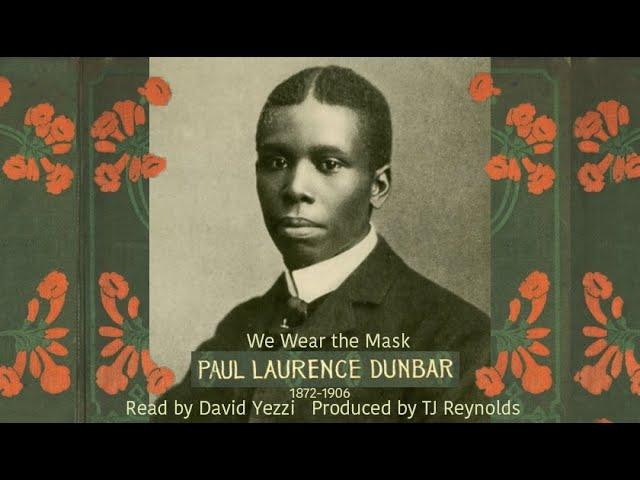 We Wear the Mask by Paul Laurence Dunbar - TJ Reynolds