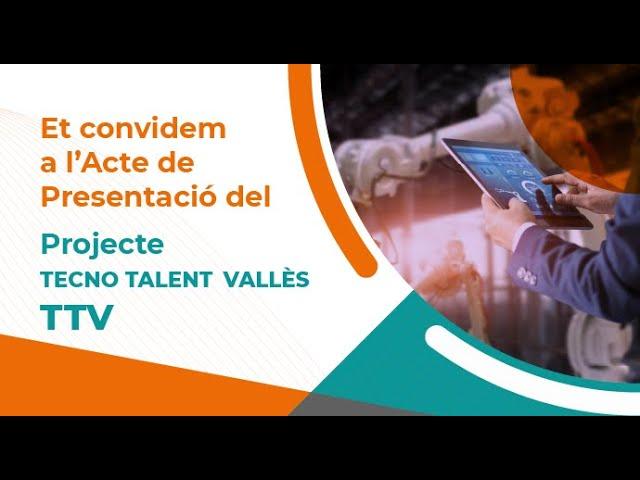 Presentació del projecte Treball, Talent i Tecnologia