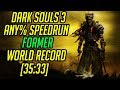 Dark Souls 3 Any% Speedrun World Record [35:33]