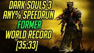 Dark Souls 3 Any% Speedrun World Record [35:33]
