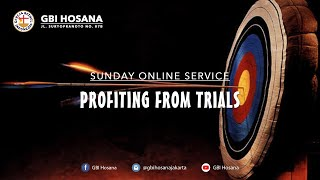 Sunday Online Service #23 - Profiting From Trials (Streaming) | GBI Hosana, 9 Agustus 2020