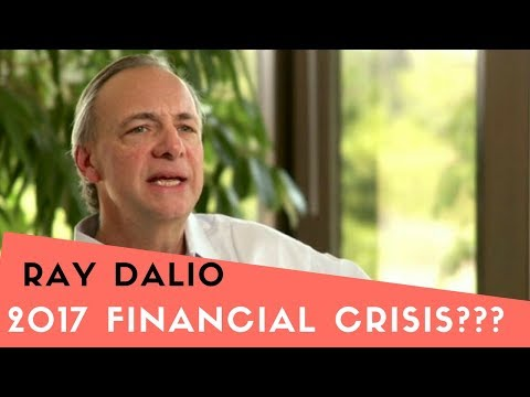 RAY DALIO - Financial Crisis 2017 The Economic Reality Inter