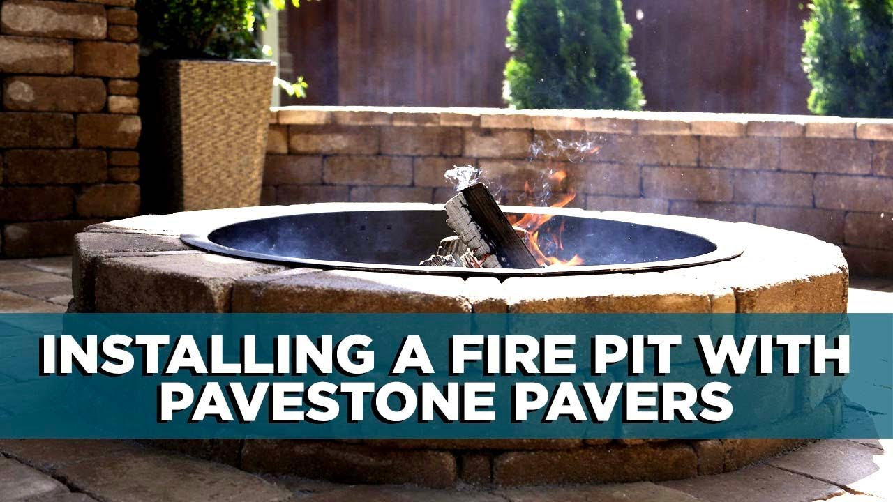How To Build A Fire Pit With Pavestone Pavers Youtube
