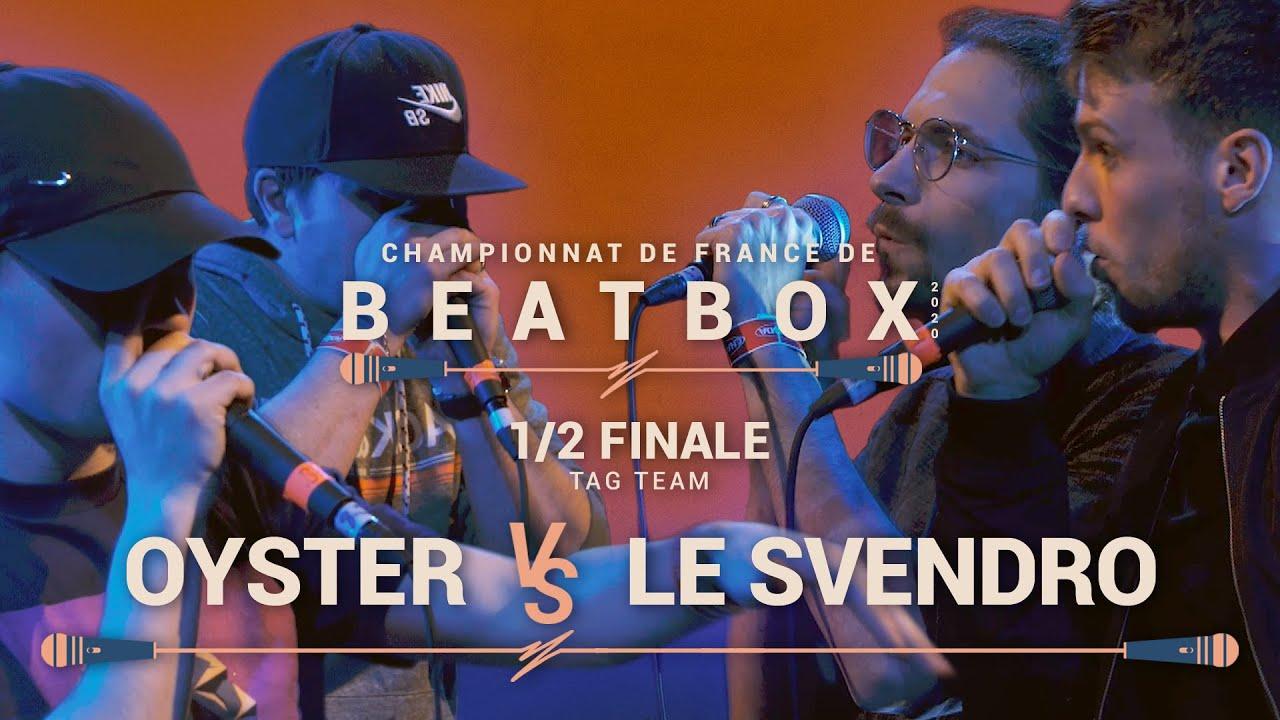 OYSTER vs LE SVENDRO | 1/2 Tag Team | Championnat de France de Human Beatbox 2020